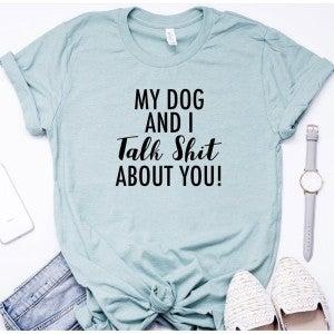 Me and my dog talk Tee
